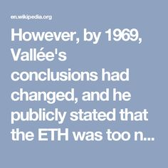 However, by 1969, Vallée's conclusions had changed, and he publicly stated that the ETH was too narrow and ignored too much data. Vallée began exploring the commonalities between UFOs, cults, religious movements, demons, angels, ghosts, cryptid sightings, and psychic phenomena. Speculation about these potential links were first detailed in Vallée's third UFO book, Passport to Magonia: From Folklore to Flying Saucers. As an alternative to the extraterrestrial visitation hypothesis, Vallée has…