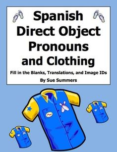 Spanish Direct Object Pronouns and Clothing Worksheet by Sue Summers - 8 sentence translations, fill in the blanks, and image IDs.