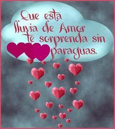 Lluvia my precious, love pictures, spanish quotes, true words, love of my l Love Heart Gif, Running In The Rain, Love Quotes, Inspirational Quotes, Good Morning Good Night, Morning Greeting, Love You, My Love, Spanish Quotes