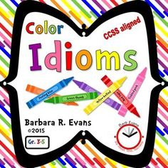 Use these 92 Color Idioms cards to extend your students' understanding of common idioms related to colors. The challenge is to match the idioms to their figurative meanings. Idioms Activities, Comprehension Activities, Educational Activities, Word Study, Word Work, Ela Games, Common Idioms, Idioms And Phrases, Language Arts