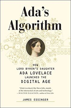 Amazon.com: Ada's Algorithm: How Lord Byron's Daughter Ada Lovelace Launched the Digital Age eBook: James Essinger: Kindle Store