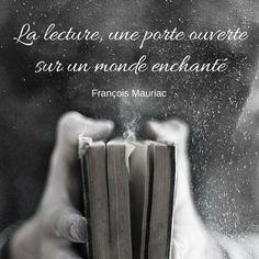 """""""La lecture, une porte ouverte sur un monde enchanté"""" (François Mauriac)"""