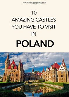 10 Amazing Castles You Have To Visit In Poland Europe Travel Tips, European Travel, Travel Advice, Travel Guides, Travel Destinations, Holiday Destinations, Danzig, Cool Places To Visit, Places To Travel