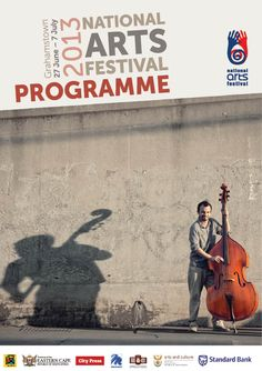The full programme of the 2013 National Arts Festival - held in Grahamstown, South Africa between 27 June and 7 July 2013 City Press, National Art, Art Programs, Art Festival, Funny People, Art Education, Over The Years, South Africa, Competition