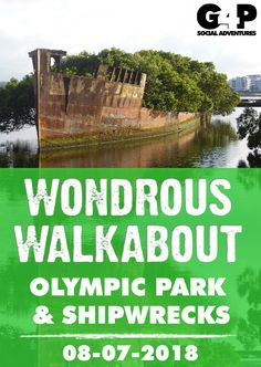 Wondrous Walkabout - Olympic Park & Shipwrecks - July 2018