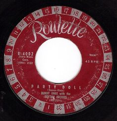 Party Doll/My baby's Gone (VG- 45 rpm) ROULETTE http://www.amazon.com/dp/B0058JCEN4/ref=cm_sw_r_pi_dp_ygYDwb16ZJ99B