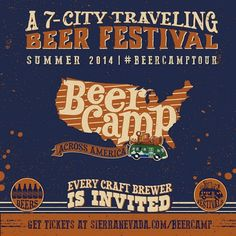 Summer camp for adults! The Sierra Nevada 2014 Summer Beer Camp. Features seven craft beer festivals across the U.S. All 2,700 craft brewers in the US were invited to take part!