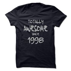 Totally Awesome Since 1998 T Shirt, Hoodie, Sweatshirt