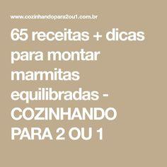 65 receitas + dicas para montar marmitas equilibradas - COZINHANDO PARA 2 OU 1