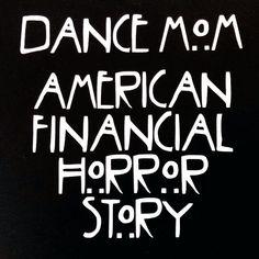 Dance Mom - Financial Horror Story T-shirt Dance Moms Quotes, Dance Mom Shirts, Dance Humor, Family Tees, Mom And Grandma, Girl Dancing, Baseball Shirts, Horror Stories, Funny