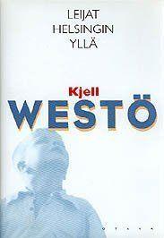 Westö: Leijat Helsingin yllä