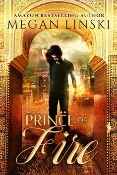 Mythical Books: Thief lord. Wanted criminal. College student.- Prince of Fire (The Kingdom Saga #4) by Megan Linski
