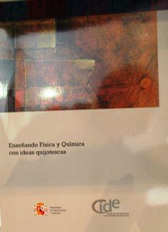 Enseñando física y química con ideas quijotescas / Antonio Joaquín Franco Mariscal  L/Bc 5:37 FRA ens