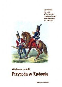 Przygoda w Radomiu - (seria: Opowiadania imć pana Wita Narwoja, rotmistrza konnej gwardii koronnej - A.D. 1760-1767)