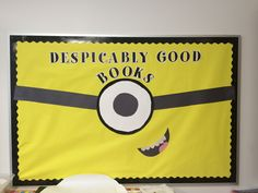 Despicable Me Minion bulletin board. I added pics of my students holding their favorite books.