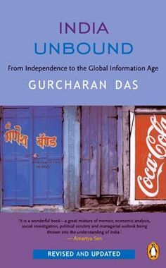 India Unbound | Gurcharan Das (A book you must read to understand what makes India tick.)