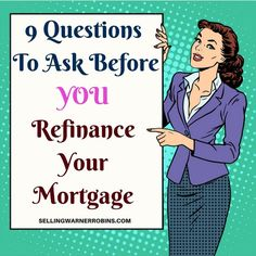 9 Questions To Ask Before Refinancing Your Mortgage. Tips and advice by Anita Clark with Coldwell Banker SSK, Realtors, in Warner Robins GA.