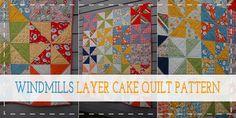 Windmills Layer Cake Quilt Patterns