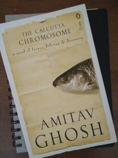 The Calcutta Chromosome by Amitav Ghosh: My Read Amitav Ghosh Books, The Glass Palace, Medical Research, Comic Character, Futuristic, Thriller, Science Fiction, Supernatural, The Cure