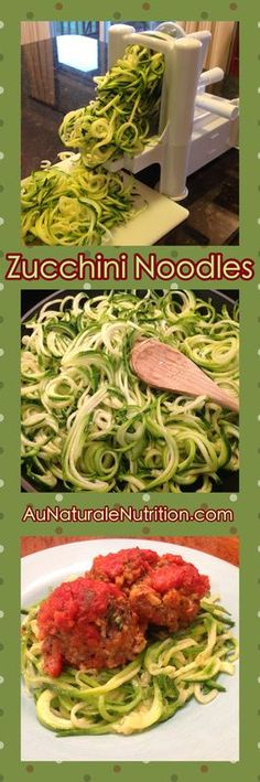 Zucchini Noodles  - Au Naturale!  Made using a spiral slicer.  Try other veggies, too!  YUM!  By Jenny at www.AuNaturaleNutrition.com