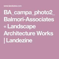 BA_campa_photo2_Balmori-Associates «  Landscape Architecture Works   Landezine