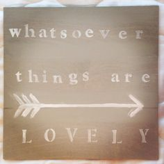 Wooden sign - Pi Beta Phi sorority - Whatsoever things are lovely - Pi Phi sign #craft #sign #woodensign