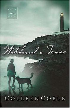 Without a Trace by Colleen Coble (Rock Harbor, book 1) #ChristianFiction #Mystery