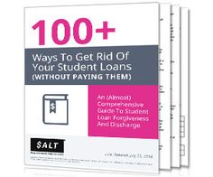 100+ Ways To Get Rid Of Student Loans (Without Paying Them)