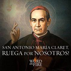 San Antonio María Claret, ruega por nosotros!