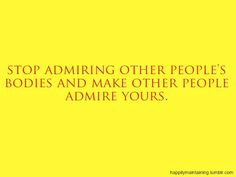 Although admiring others is motivation to change...