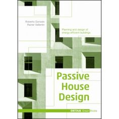 DETAIL Green Books: Passive House Design From the publisher. A compendium for architects The passive house standard is developing more and more into the inte More The post DETAIL Green Books: Passive House Design appeared first on Architecture Diy. Sustainable Architecture, Sustainable Design, Building Architecture, Architecture Drawings, Sustainable Development, Passive House Design, Passive Solar Homes, Details Magazine, Solar House