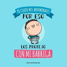 Yo cuido mis abdominales, por eso los protejo con mi barriga! #chistes #humor #funny #divertidas #missborderline