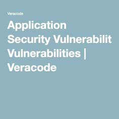 Application Security Vulnerabilities | Veracode