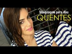 Maquiagem para dias quentes! por Camila Coelho | Make-up look for Summer/hot days by Camila Coelho (in Portuguese)