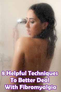 8 Helpful Techniques To Better Deal With #Fibromyalgia