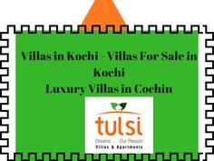 Villas in Kochi - Villas For Sale in Kochi-Luxury Villas in Cochin Tulsi developers introducing the villas in Kochi for the people in Cochin city. The villas for sale in Kochi is one of the top projects in Kochi. Book your luxury villas in Kochi from Tuls