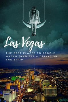 Our top 5 picks for the best bars &  restaurants for people watching in Vegas.