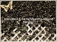 ♥ forgive your way to freedom ♥