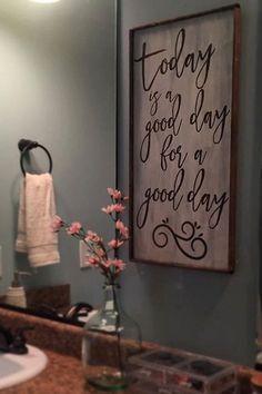 Today is a good day, for a good day, home decor, bathroom decor, diy sign, rustic, farmhouse, DIY Sign, rustic sign, farmhouse, creative, pallet wood sign, stained wood, home decor, diy decor, kitchen, living room, dining room, living room, family room, entry way, bathroom, wall art, home decor, rustic, creative, add any saying #afflink