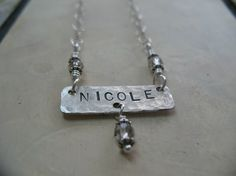 NAME IT necklace  personalized custom hand stamped name or inspirational word necklace in sterling silver $46. by JoDeneMoneuseJewelry