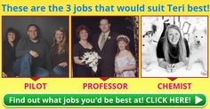 Find out which 3 jobs you'd be best suited for ! Take the test now, click here!