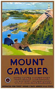 Mount Gambier the Lake District of South Australia vintage travel poster Vintage Travel Posters, Vintage Postcards, Retro Posters, Vintage Signs, Posters Australia, Australian Vintage, Australia Travel, South Australia, Travel Images