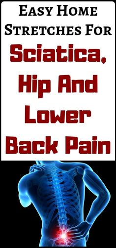 Easy home stretches for sciatica, hip and lower back pain. Easy home stretches for sciatica, hip and lower back pain. Lower Back Pain Relief, Hip Pain, Low Back Pain, Cold Home Remedies, Natural Health Remedies, Herbal Remedies, Nutribullet, Ayurveda, Health Benefits