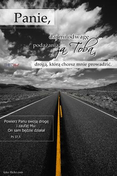 Powierz Panu swą drogę, zaufaj Mu, a On sam będzie działał. Little Prayer, My Way, Better Life, Motto, Bible Verses, Prayers, Lord, Inspirational Quotes, Positivity