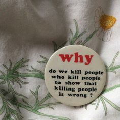 Why do we kill people who kill people to show that killing people is wrong ? Why do we kill people who kill people to show that killing people is wrong ? The Words, Mood Quotes, Life Quotes, Qoutes, Pin And Patches, Pretty Words, Inspirational Quotes, Thoughts, Writing