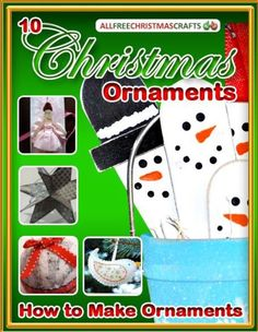 How to Make Ornaments: 10 Christmas Ornaments to Make free eBook | Still the best ornament ideas!