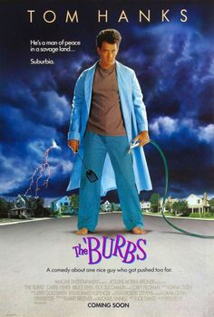 """The Burbs"" *Mystery/Comedy by Joe Dante-- starring Tom Hanks, Carrie Fisher, and Corey Feldman The Burbs Movie, Love Movie, Movie Tv, 80s Movies, Great Movies, Popular Movies, Awesome Movies, Famous Movies, Indie Movies"