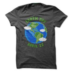 Earth Day April 22 T-Shirts, Hoodies. CHECK PRICE ==► https://www.sunfrog.com/Holidays/Earth-Day-April-22-DarkGrey-35660290-Guys.html?id=41382