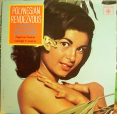 """Polynesian Rendezvous"" by Daphne Walker, George Tumahai, Bill Sevesi & His Islanders, Trevor Edmondson (steel guitar).  U.S., Roulette Records R25279, monaural, no date.  Hawaiian record."