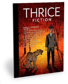 Thrice Fiction  / No Reading Fee / Electronic Submissions / Simultaneous Submissions / No payment / What I like: They offer the magazine as a downloadable PDF, Kindle, or ePub file
